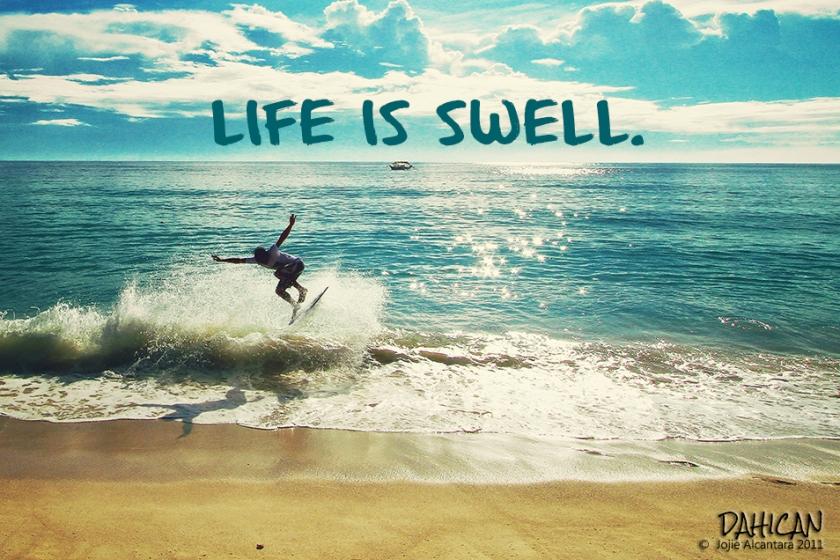 Life is swell by Jojie Alcantara